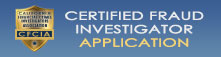 Download application for Certified Fraud Investigator